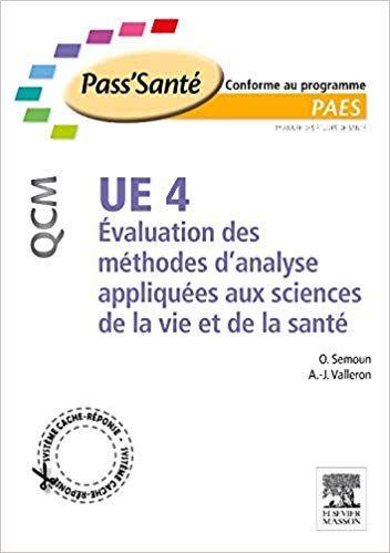 Ue4 Evaluation Des Méthodes D'Analyses Appliquées Aux Sciences De La Vie Et De La Santé : Qcm