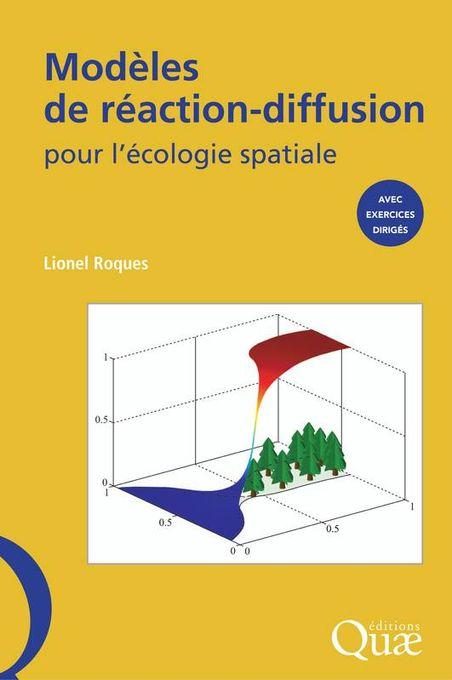 Modèles De Réaction-Diffusion Pour L'Écologie Spatiale : Avec Exercices Dirigés