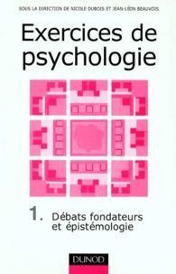 Exercices De Psychologie, Tome 1 Débats Fondateurs Et Épistémologie